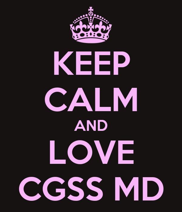 KEEP CALM AND LOVE CGSS MD