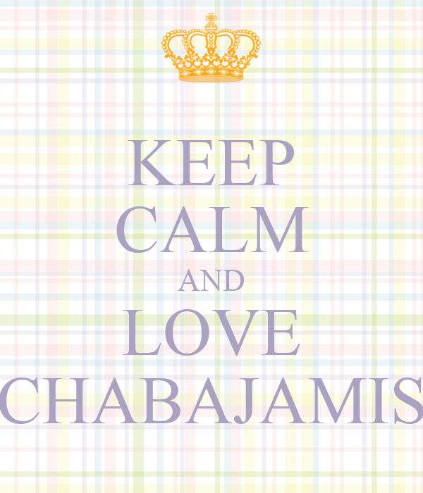 KEEP CALM AND LOVE CHABAJAMIS