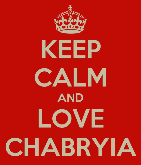 KEEP CALM AND LOVE CHABRYIA