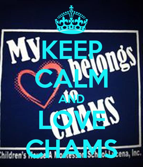 KEEP CALM AND LOVE CHAMS