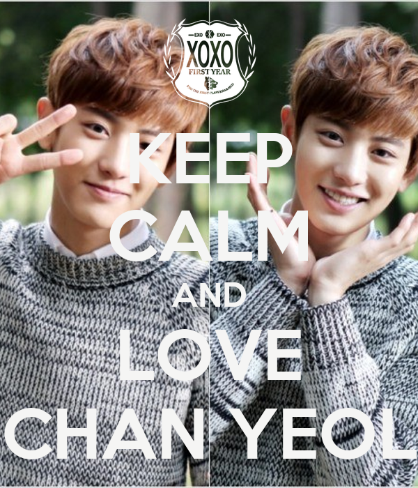 KEEP CALM AND LOVE CHAN YEOL