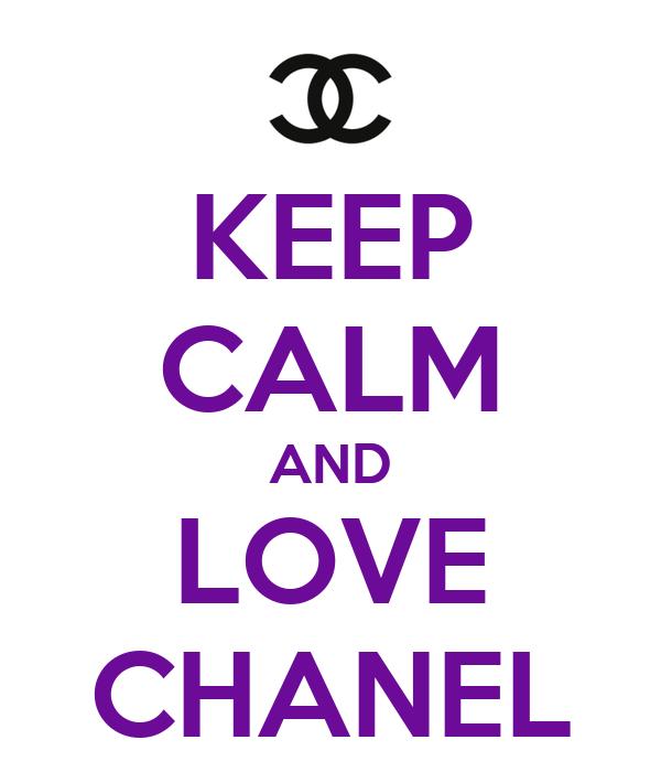KEEP CALM AND LOVE CHANEL
