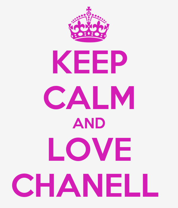KEEP CALM AND LOVE CHANELL