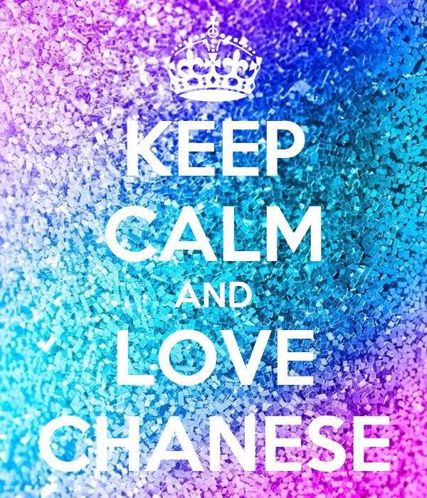 KEEP CALM AND LOVE CHANESE
