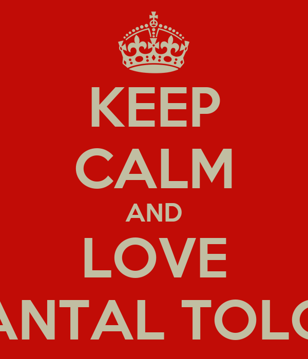 KEEP CALM AND LOVE CHANTAL TOLOSA