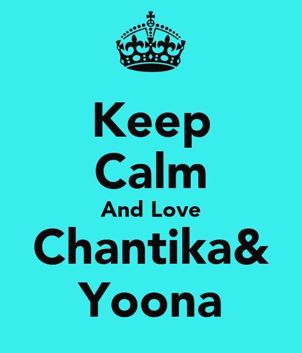 Keep Calm And Love Chantika& Yoona