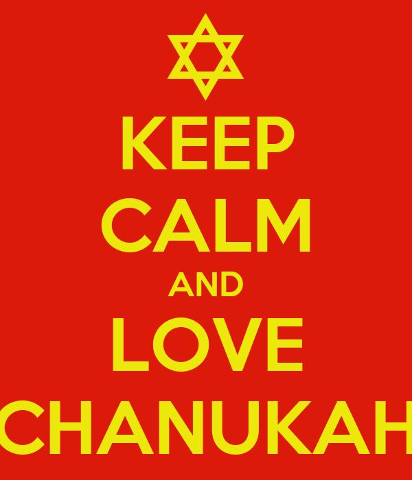 KEEP CALM AND LOVE CHANUKAH