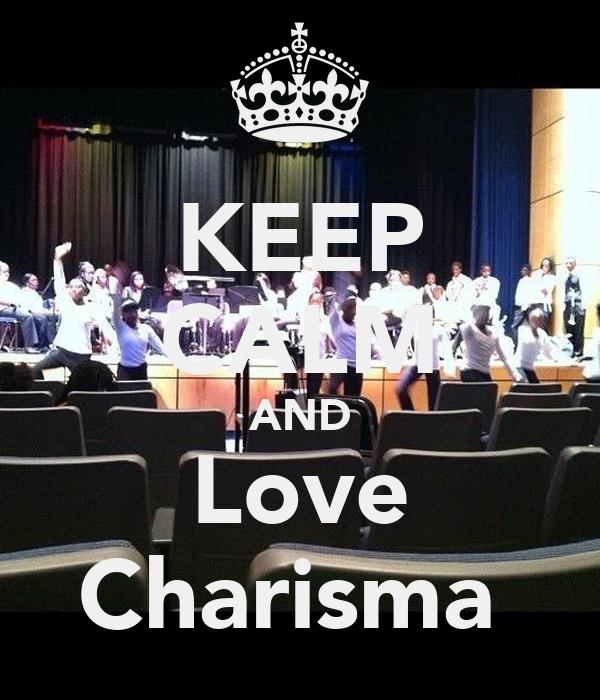 KEEP CALM AND Love Charisma