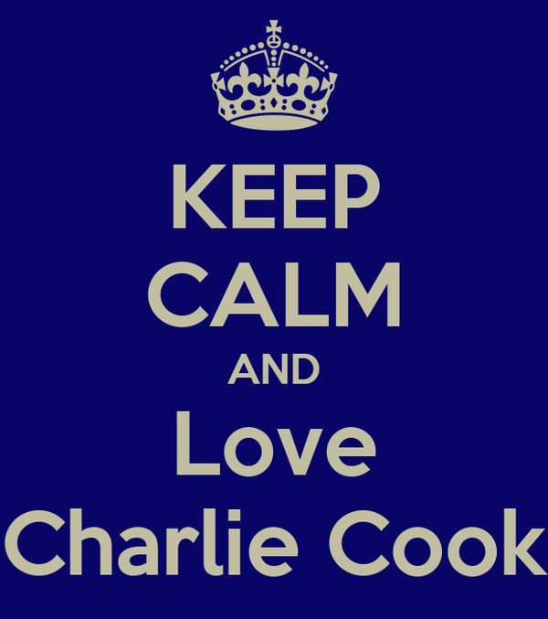 KEEP CALM AND Love Charlie Cook