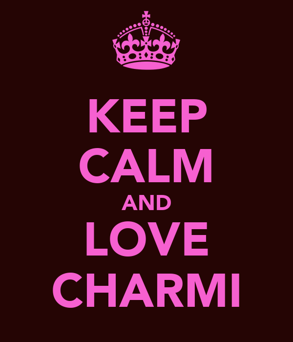 KEEP CALM AND LOVE CHARMI