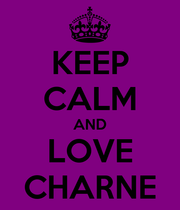 KEEP CALM AND LOVE CHARNE