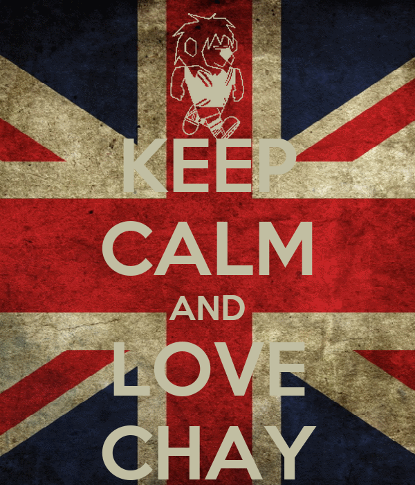 KEEP CALM AND LOVE CHAY