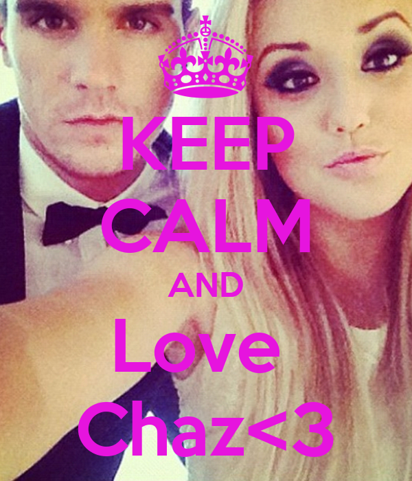 KEEP CALM AND Love  Chaz<3