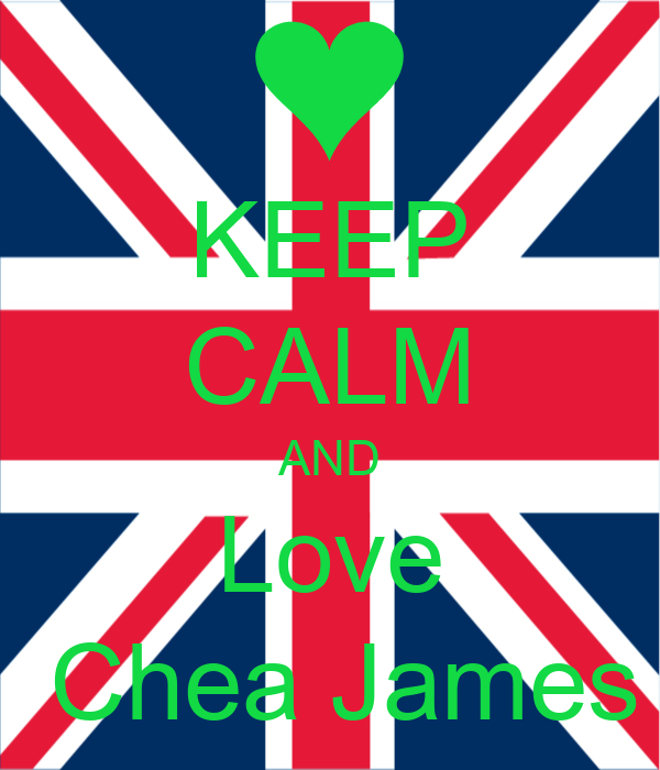 KEEP CALM AND Love  Chea James