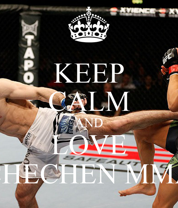 KEEP CALM AND LOVE CHECHEN MMA