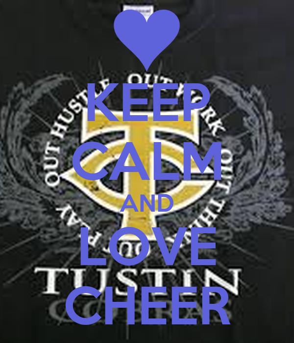 KEEP CALM AND LOVE CHEER