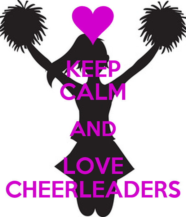 KEEP CALM AND LOVE CHEERLEADERS