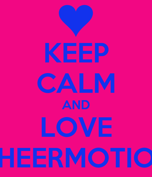 KEEP CALM AND LOVE CHEERMOTION