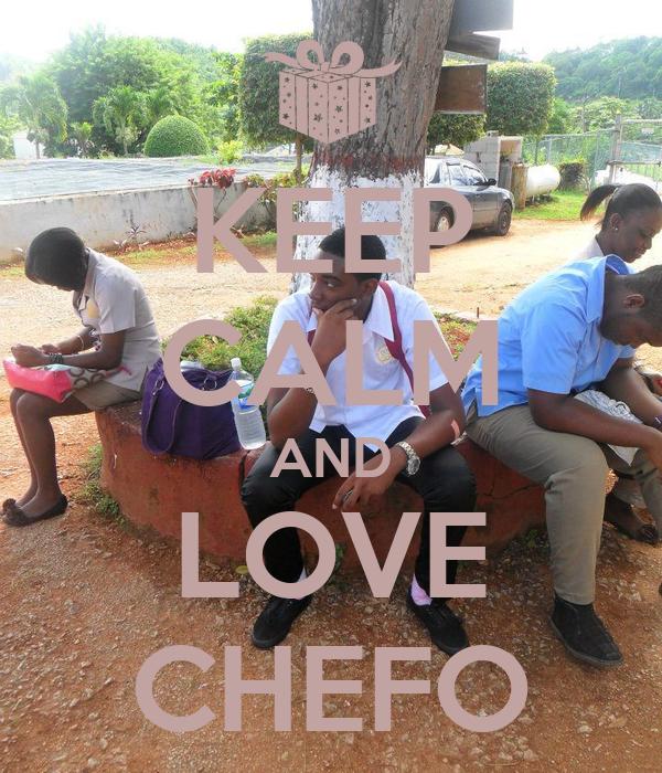 KEEP CALM AND LOVE CHEFO