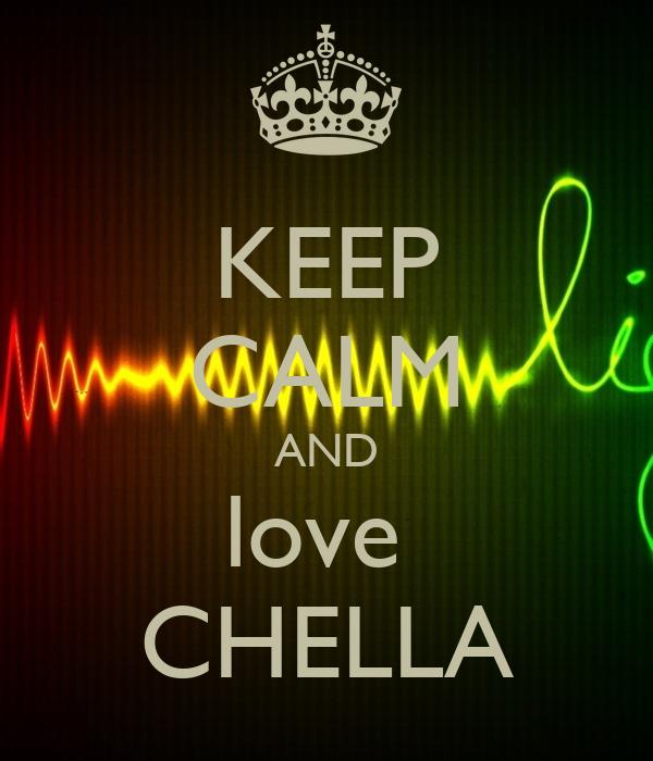 KEEP CALM AND love  CHELLA