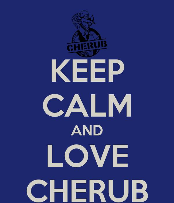 KEEP CALM AND LOVE CHERUB