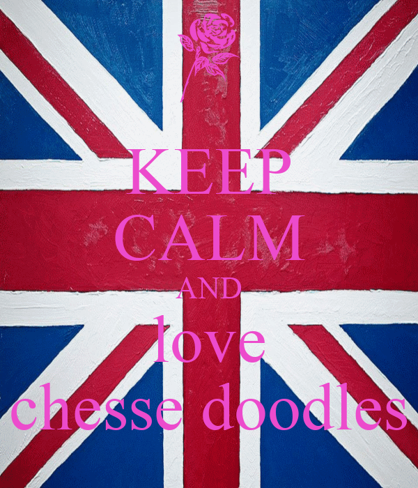 KEEP CALM AND love chesse doodles
