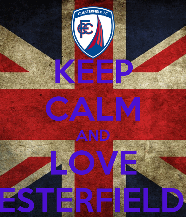 KEEP CALM AND LOVE CHESTERFIELD FC