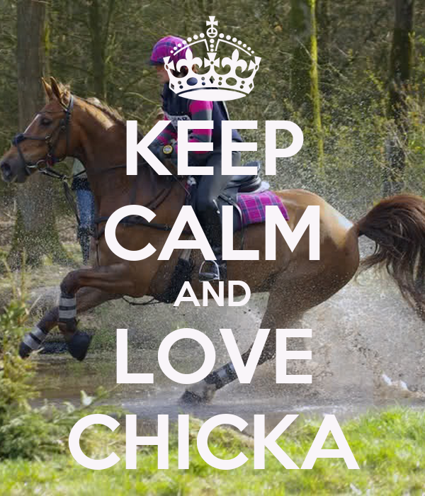 KEEP CALM AND LOVE CHICKA