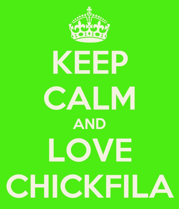KEEP CALM AND LOVE CHICKFILA