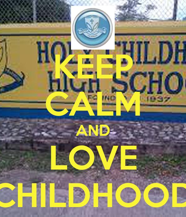 KEEP CALM AND LOVE CHILDHOOD