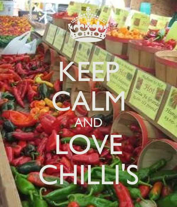 KEEP CALM AND LOVE CHILLI'S