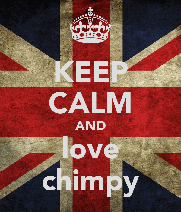 KEEP CALM AND love chimpy