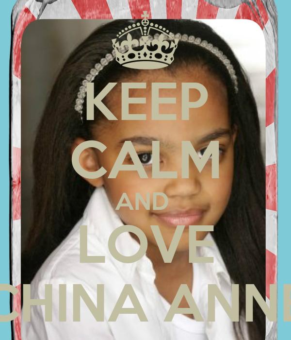KEEP CALM AND  LOVE CHINA ANNE