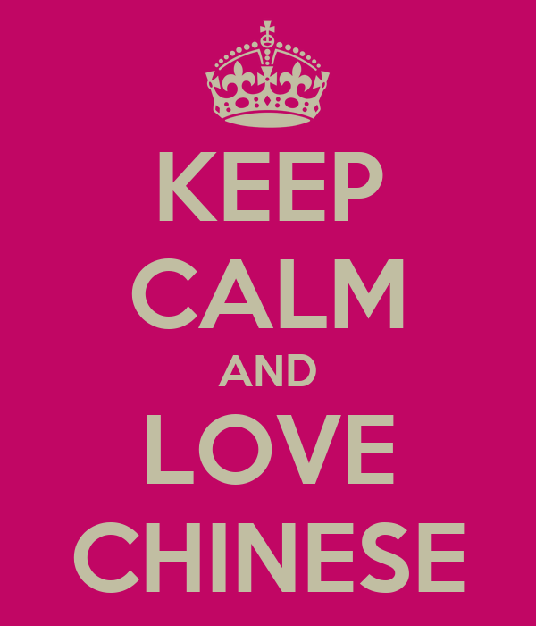 KEEP CALM AND LOVE CHINESE