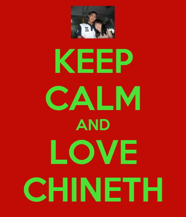 KEEP CALM AND LOVE CHINETH