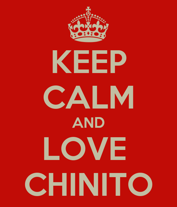 KEEP CALM AND LOVE  CHINITO