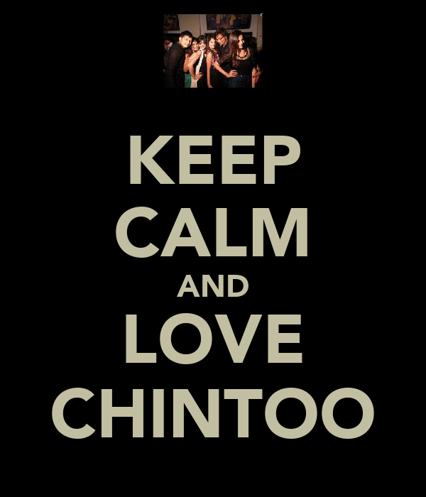 KEEP CALM AND LOVE CHINTOO