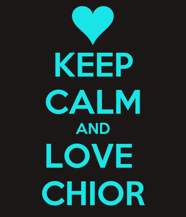 KEEP CALM AND LOVE  CHIOR