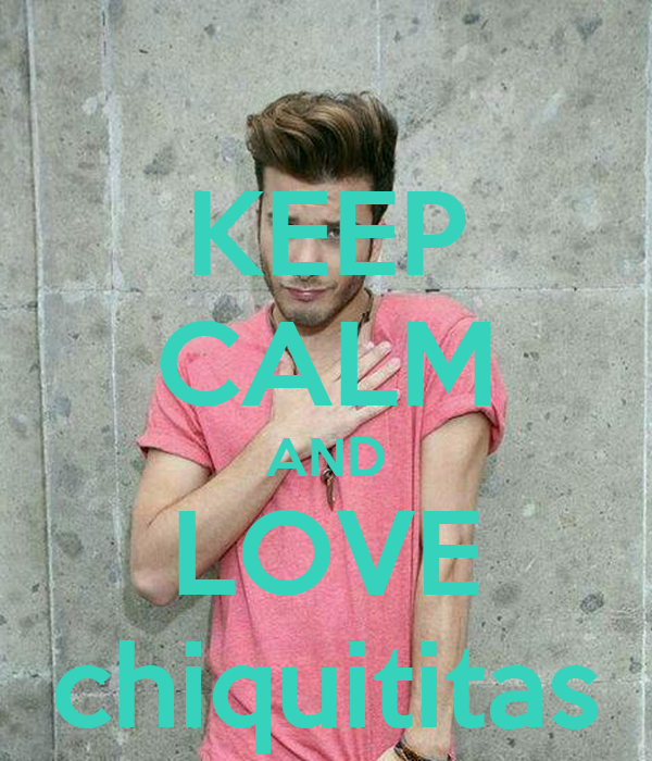 KEEP CALM AND LOVE chiquititas