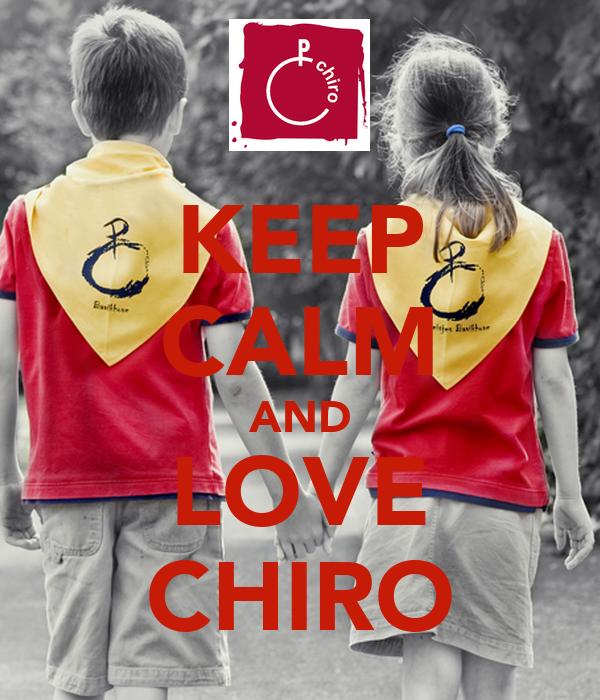 KEEP CALM AND LOVE CHIRO