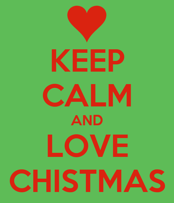 KEEP CALM AND LOVE CHISTMAS