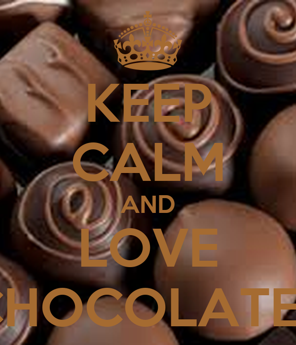 KEEP CALM AND LOVE CHOCOLATES