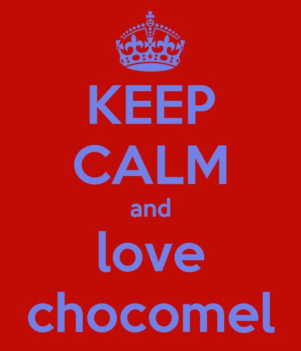 KEEP CALM and love chocomel