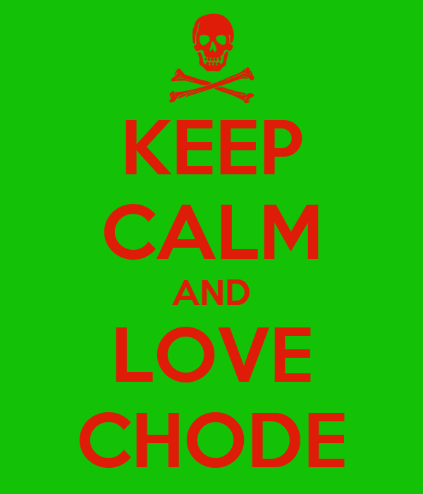 KEEP CALM AND LOVE CHODE