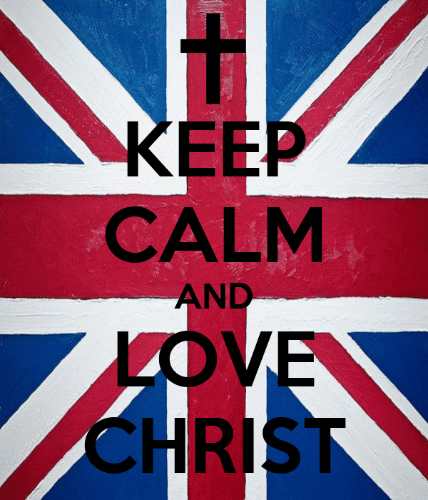 KEEP CALM AND LOVE CHRIST