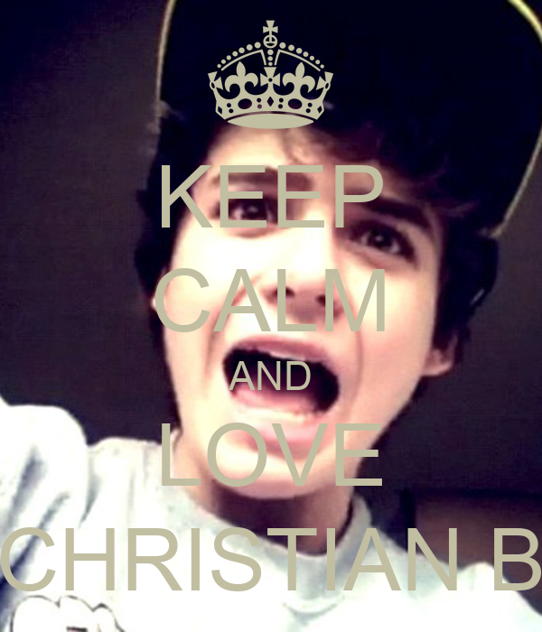 KEEP CALM AND LOVE CHRISTIAN B