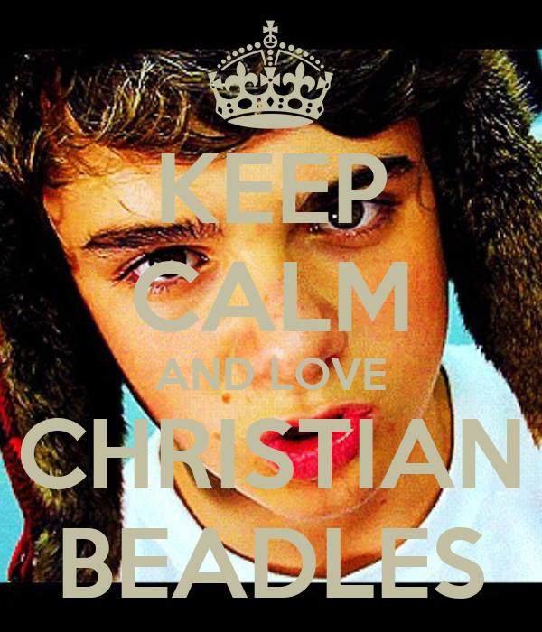 KEEP CALM AND LOVE CHRISTIAN BEADLES