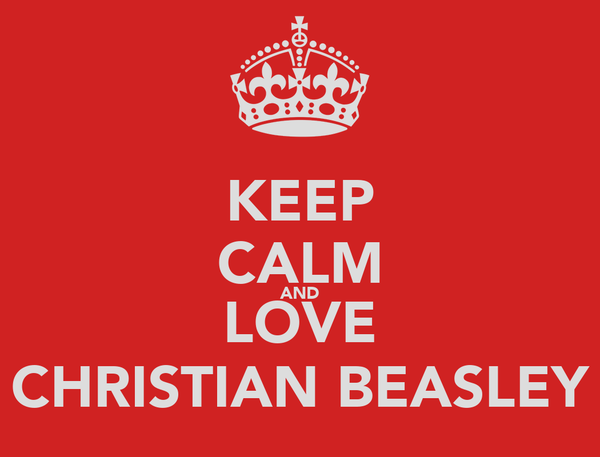 KEEP CALM AND LOVE CHRISTIAN BEASLEY