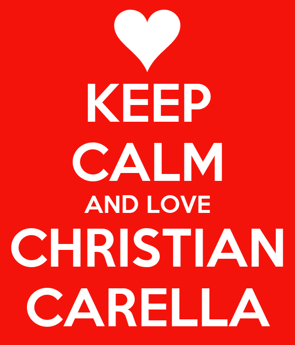 KEEP CALM AND LOVE CHRISTIAN CARELLA