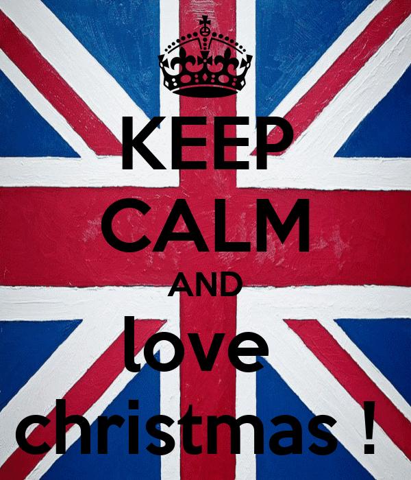 KEEP CALM AND love  christmas !